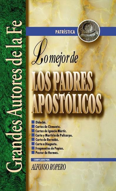 Alfonso Ropero-Lo Mejor De Los Padres Apostólicos-