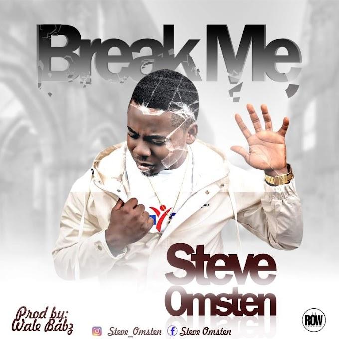 Gospel Music : Steve Omsten – Break Me