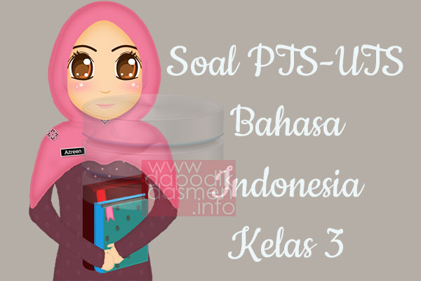 Soal PTS UTS Bahasa Indonesia Kelas 3 Semester 1 SD MI Tahun 2019-2020