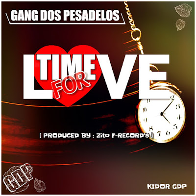 Gang Dos Pesadelos - Time For Love (Prod. Família Records) 2018 | Download Mp3