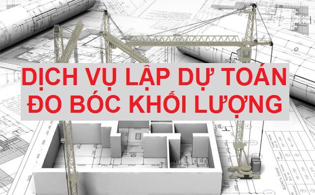 Nhận bốc khối lượng, lập dự toán các công trình Dân dụng và Nhà xưởng