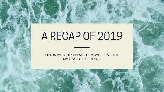 A RECAP OF 2019