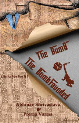 Abhinav Shrivastava Author of The Dumb And The Dumbfounded