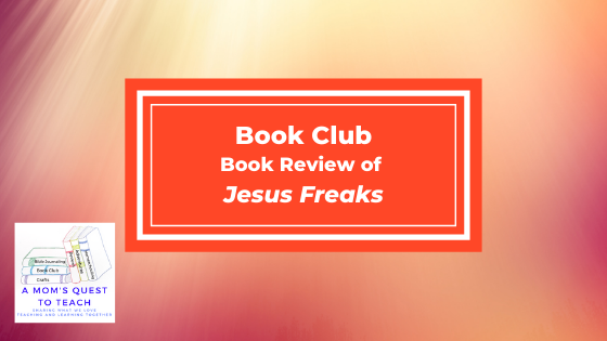Text: Book Club: Book Review of Jesus Freaks; image of A Mom's Quest to Teach logo