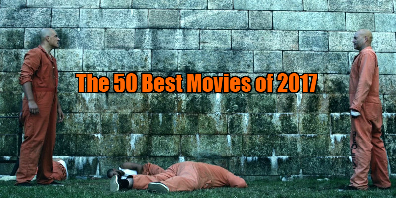 the 50 best movies of 2017