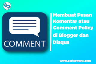 Cara Memasang Comment Policy di atas Komentar Blog dan Disqus
