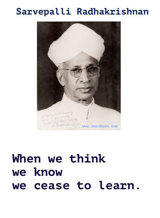 Sarvepalli Radhakrishnan Quotes. Sarvepalli Radhakrishnan Quotes on Education, Teachers & Thinking. Sarvepalli Radhakrishnan Teacher's Day