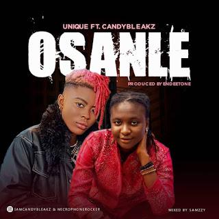 MUSIC: Unique Microphone Rocker Ft. Candy Bleakz – Osanle
