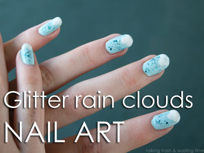 Diy Glitter Cloud Rain Nail Art Now Thats Peachy