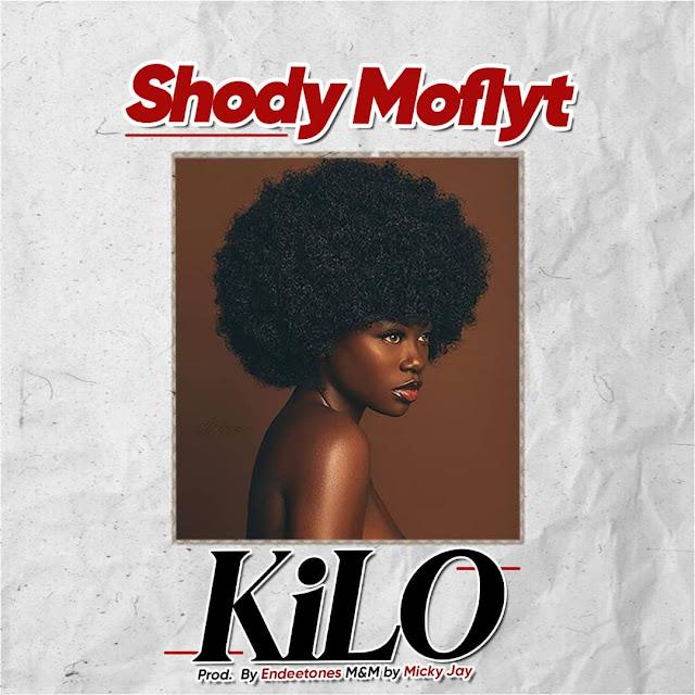 [Music] Shody Moflyt - Kilo (prod. Endeetones) #Arewapublisize