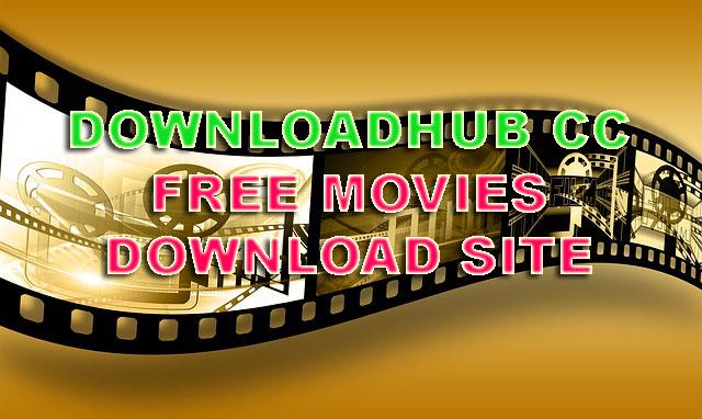 Downloadhub Movie 720p HD Download - 2019