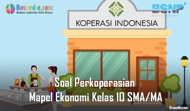 Soal Perkoperasian Mapel Ekonomi Kelas 10 SMA/MA