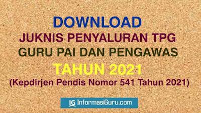 Download Kepdirjen Pendis Nomor 541 Tahun 2021 Tentang Juknis Penyaluran TPG Guru  Dan Pengawas PAI Tahun 2021 I PDF