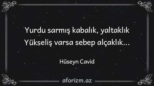 Huseyn-Cavid-kabalik-yaltaklik-Alcaklik-yalakalik-azeri-sair