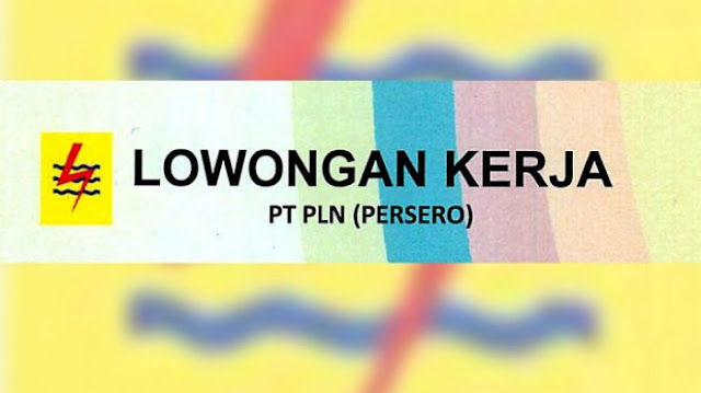 Lowongan Kerja Bandung di PT. PLN Untuk Tamatan SMA/SMK Terbaru 2018