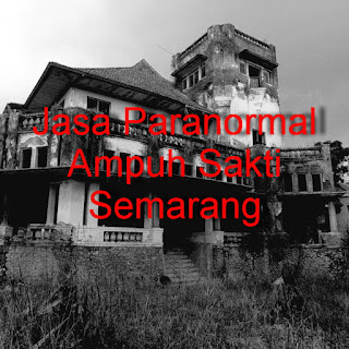 Jasa Paranormal Ampuh Sakti Semarang