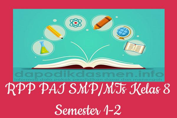 RPP PAI Kelas 8 SMP MTs Semester 2 Revisi Terbaru, RPP PAI K13 Kelas 8 SMP Tahun Pelajaran 2019-2020, RPP PAI Kelas 8 Kurikulum 2013 Revisi, RPP Kelas 8 SMP/MTs Kurikulum 2013 Mapel PAI, RPP PAI SMP/MTs Kelas 8 Semester 2 Revisi