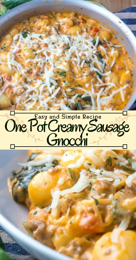One Pot Creamy Sausage Gnocchi #dinnerrecipe #food #amazingrecipe #easyrecipe