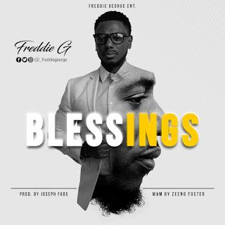 [Music] Freddie G - Blessings (Prod by Joseph Fabs)