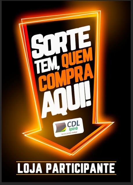 """CDL-Ipirá lança oficialmente a campanha """"Sorte Tem, Quem Compra em Ipirá """" 2019"""