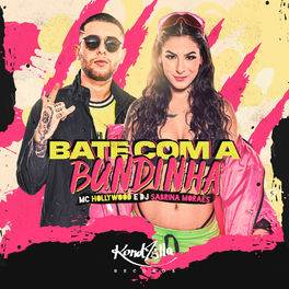 Bate Com a Bundinha - MC Hollywood e DJ Sabrina Moraes Mp3
