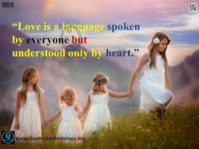 beautiful quotes on life:love is a language spoken by everyone but, understood only by heart,
