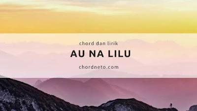 Chord Gitar Au Na Lilu dari G - Jonar Situmorang