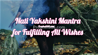 Nati Yakshini Mantra for Fulfilling All Dreams