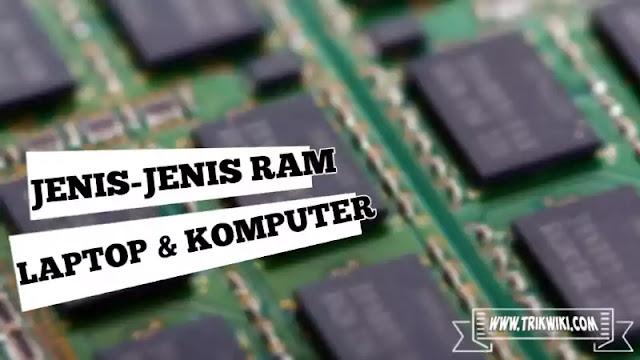 Jenis-Jenis RAM Laptop dan Komputer yang Perlu Kamu Ketahui