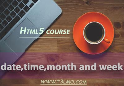 الجزء الثالث من جديد form وشرح date,time,month and week