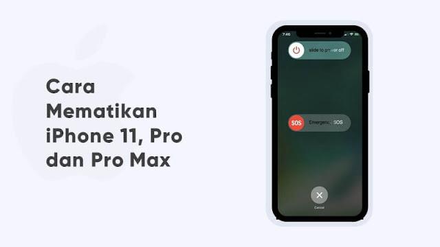 cara mematikan iphone 11, pro dan pro max