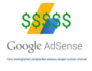 Cara Meningkatkan Penghasilan Adsense Dengan Custom Channel