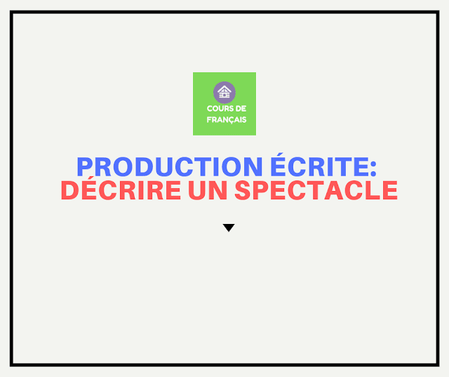 Production écrite: décrire un spectacle