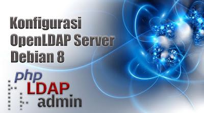 Konfigurasi OpenLDAP Server dan phpLDAPadmin di Debian 8