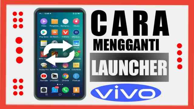 Cara Mengganti Launcher di HP VIVO