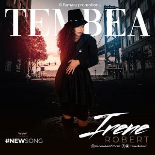 DOWNLOAD MP3 AUDIO | Irene Robert - Tembea (Official song)