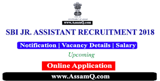[Upcoming] SBI Jr. Assistant Recruitment 2018-19 in Assam [150 Posts]