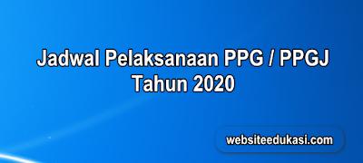 Jadwal Pelaksanaan PPG Tahun 2020