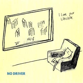 I Love Your Lifestyle - No Driver Music Album Reviews