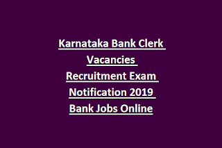 Karnataka Bank Clerk Vacancies Recruitment Exam Notification 2019 Bank Jobs Online