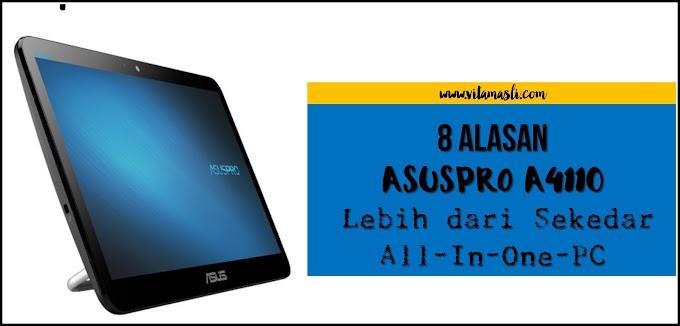 8 Alasan ASUSPRO A4110 Lebih dari Sekedar All-In-One-PC