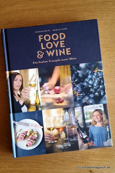 """Kochbuch """"Food, Love & Wine"""" von Kerstin Getto und Natalie Lumpp"""