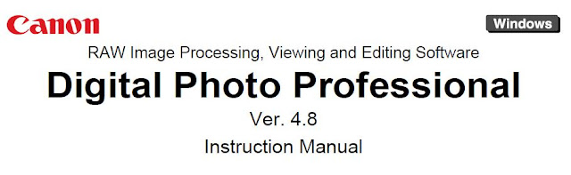 Canon RAW Image Processing, Viewing and Editing Software: Digital Photo Professional Ver 4.8