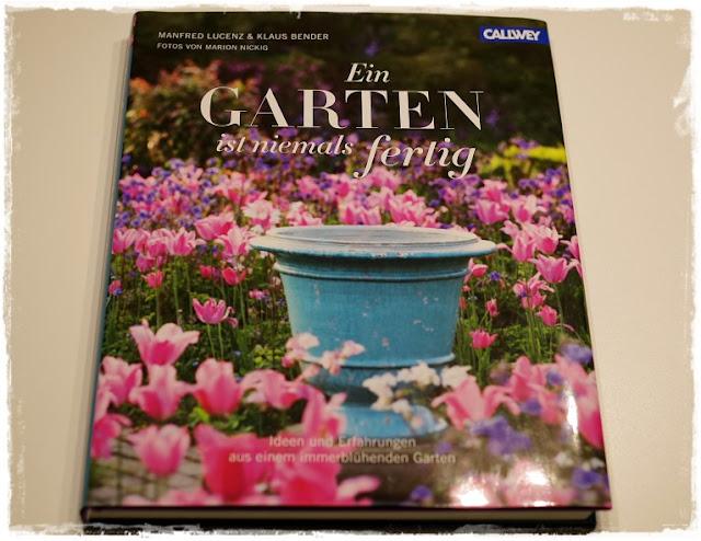 Gartenblog Topfgartenwelt Buchvorstellung Buchrezension: Ein Garten ist niemals fertig, erschienen im Callwey-Verlag