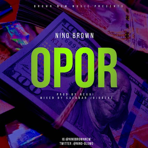 Music: Nino Brown - Opor