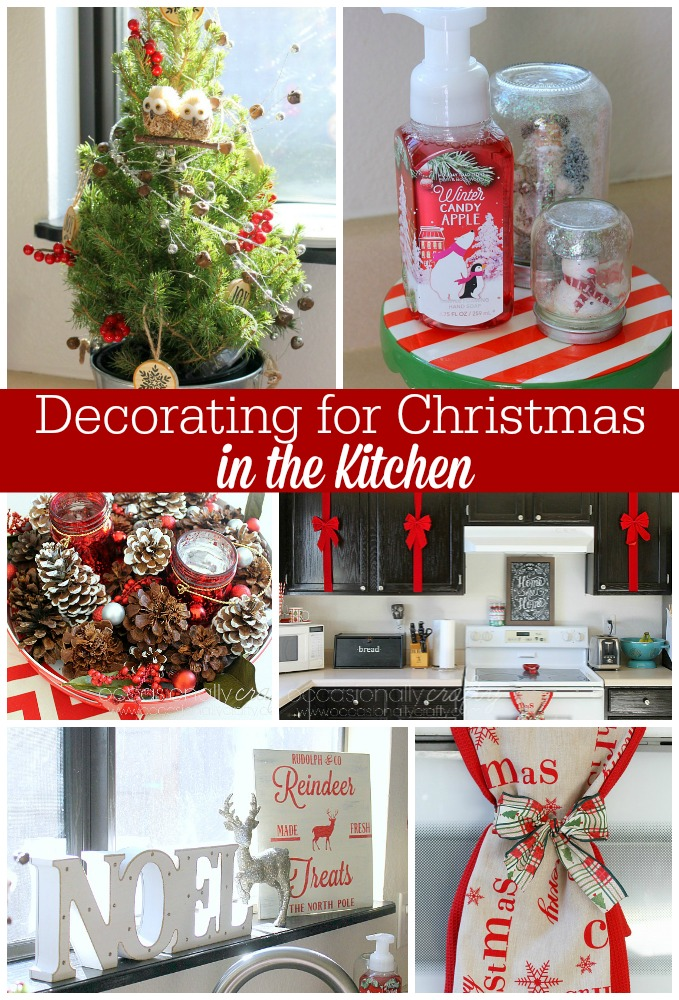 Christmas Decor For Your Kitchen Occasionally Crafty Christmas