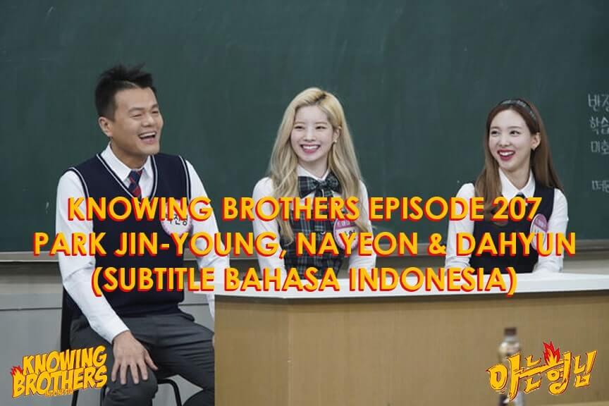Nonton streaming online & download Knowing Bros eps 207 bintang tamu Park Jin-young & Twice (Nayeon, Dahyun) subtitle bahasa Indonesia
