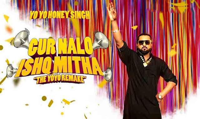 Yo Yo Honey Singh New Song - Gur Nalo Ishq Mitha Lyrics