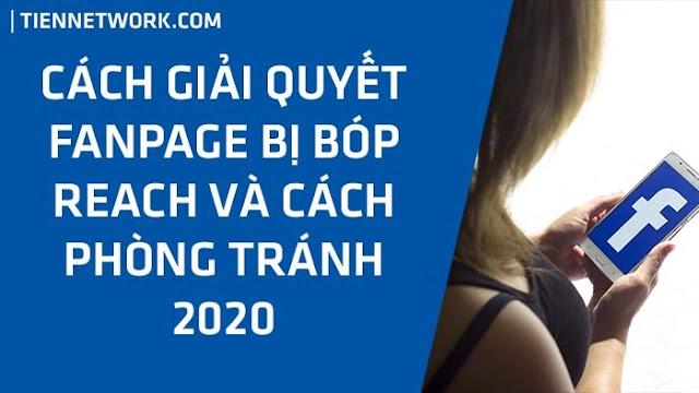 Cách giải quyết Fanpage bị Bóp Reach (Chặn tương tác) và Cách phòng tránh 2020