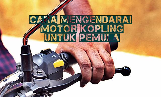 cara gampang mengendarai motor kopling
